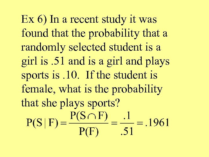 Ex 6) In a recent study it was found that the probability that a