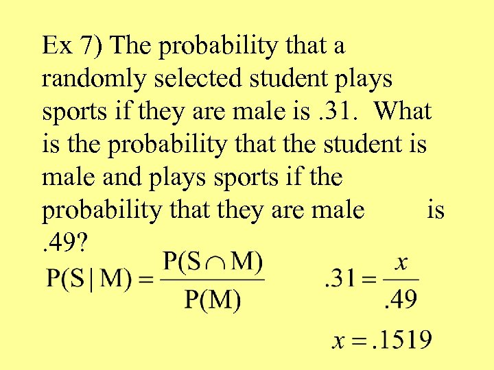 Ex 7) The probability that a randomly selected student plays sports if they are