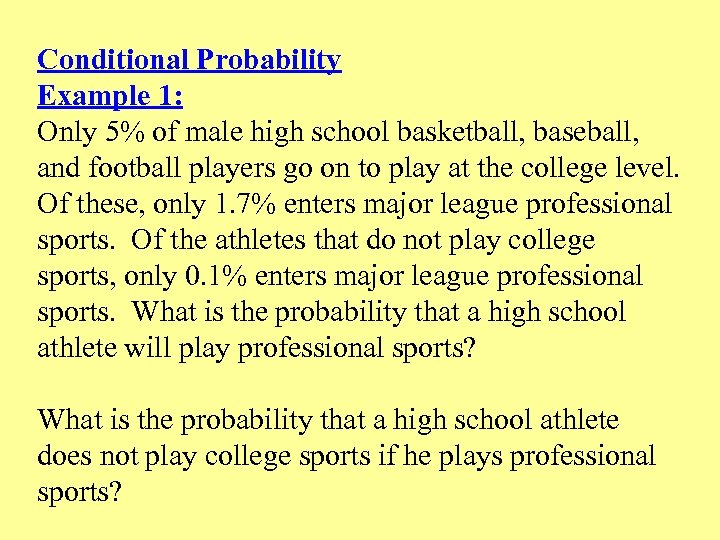 Conditional Probability Example 1: Only 5% of male high school basketball, baseball, and football