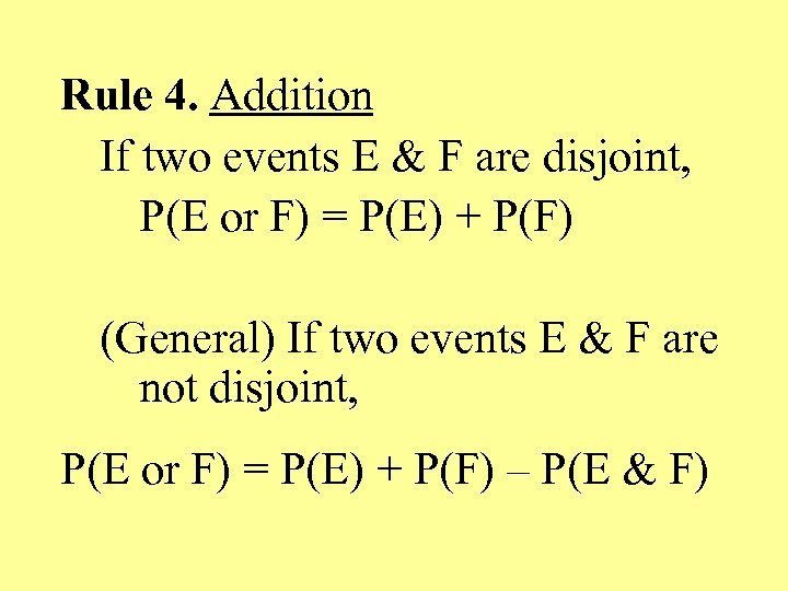 Rule 4. Addition If two events E & F are disjoint, P(E or F)