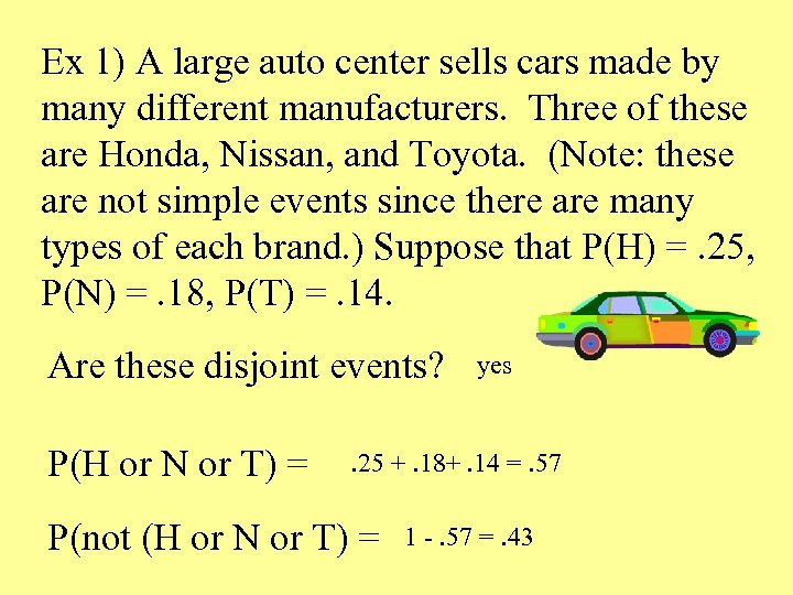 Ex 1) A large auto center sells cars made by many different manufacturers. Three