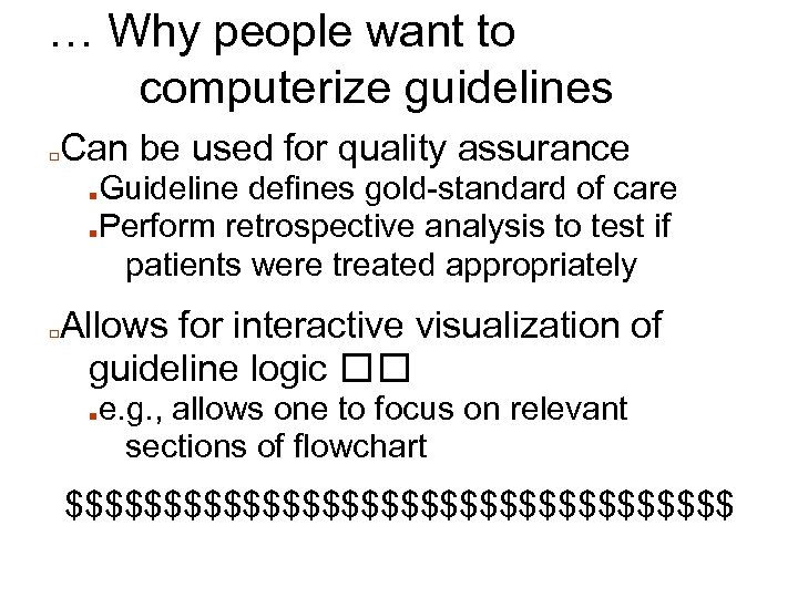 … Why people want to computerize guidelines □ Can be used for quality assurance