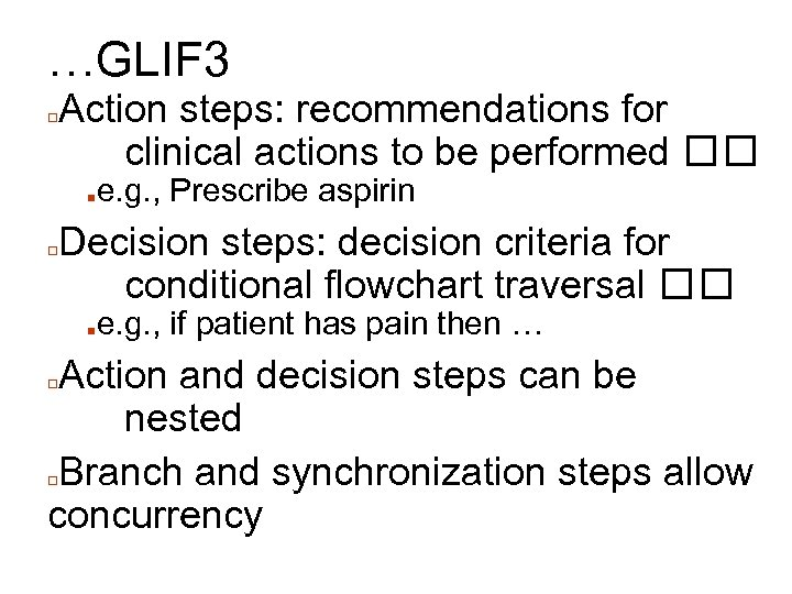 …GLIF 3 □ Action steps: recommendations for clinical actions to be performed ■ □