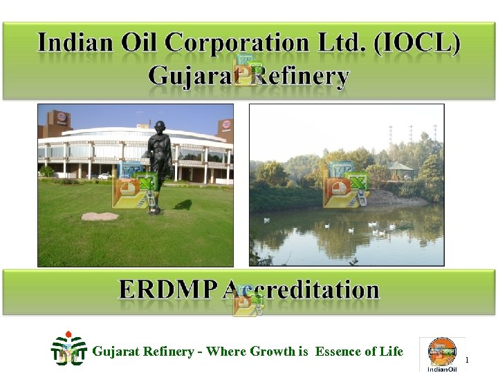 Gujarat Refinery - Where Growth is Essence of Life 1