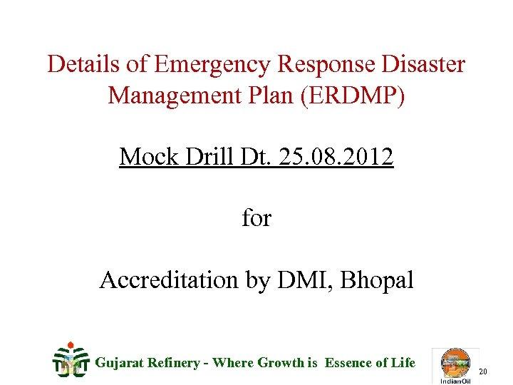 Details of Emergency Response Disaster Management Plan (ERDMP) Mock Drill Dt. 25. 08. 2012