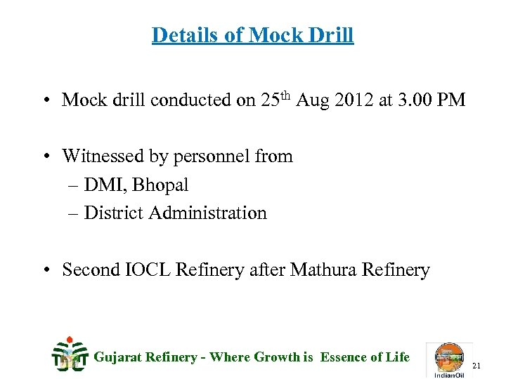 Details of Mock Drill • Mock drill conducted on 25 th Aug 2012 at