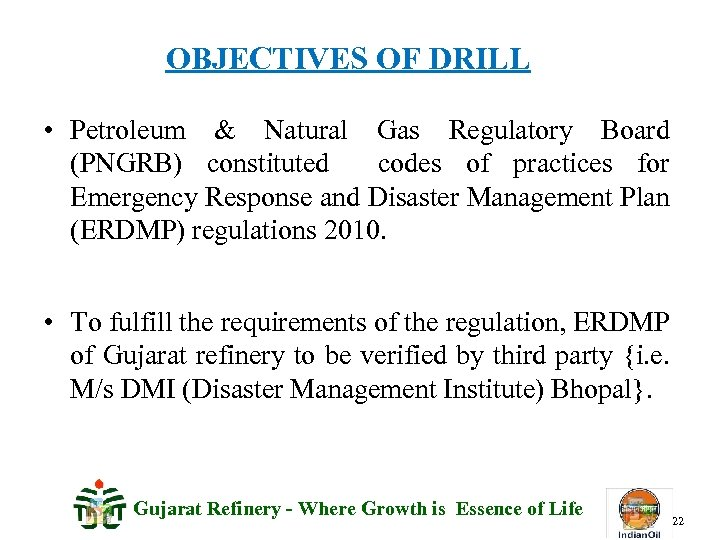OBJECTIVES OF DRILL • Petroleum & Natural Gas Regulatory Board (PNGRB) constituted codes of