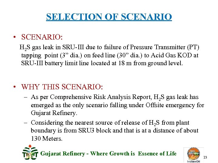 SELECTION OF SCENARIO • SCENARIO: H 2 S gas leak in SRU-III due to