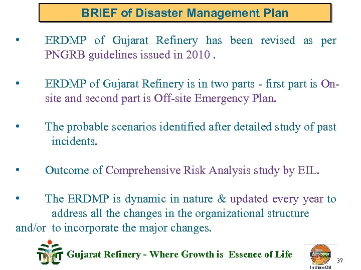 BRIEF of Disaster Management Plan • ERDMP of Gujarat Refinery has been revised as