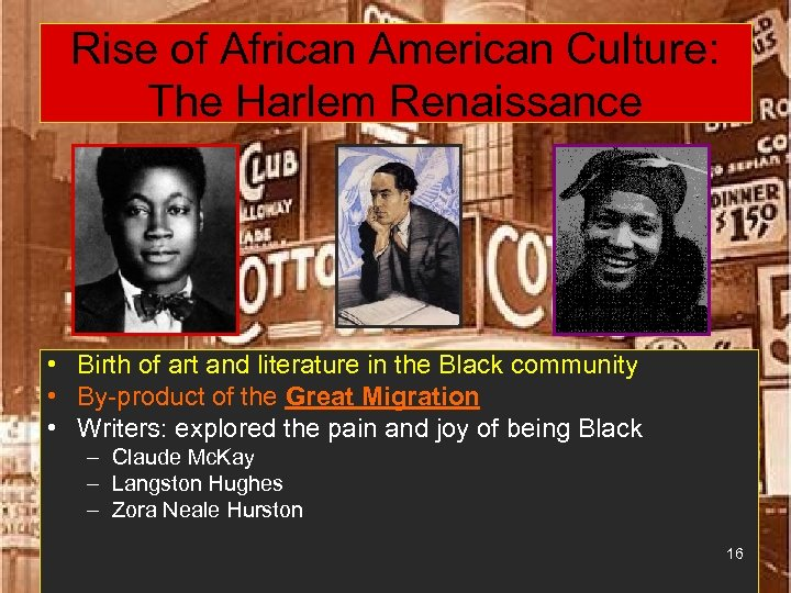 Rise of African American Culture: The Harlem Renaissance • Birth of art and literature