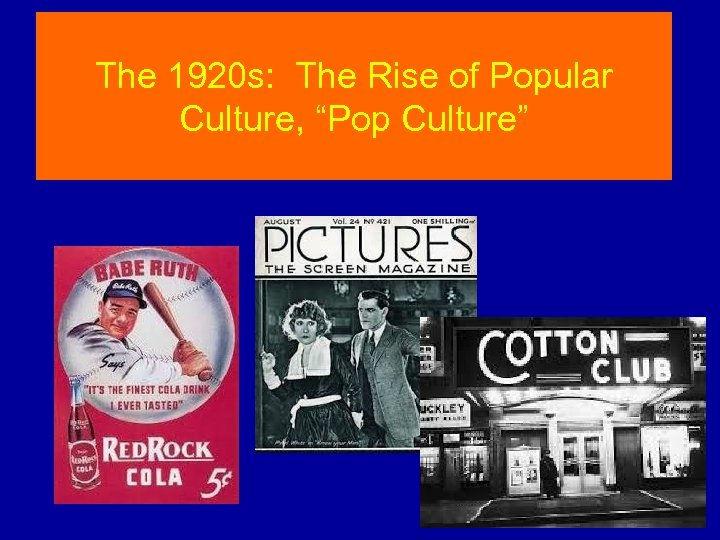 "The 1920 s: The Rise of Popular Culture, ""Pop Culture"""