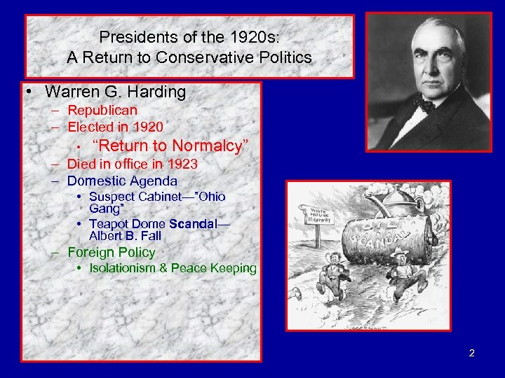 Presidents of the 1920 s: A Return to Conservative Politics • Warren G. Harding