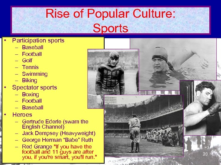 Rise of Popular Culture: Sports • Participation sports – – – Baseball Football Golf