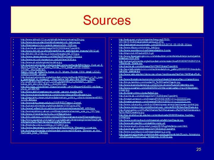 Sources • • • • • • • http: //www. sbhsd. k 12. ca.