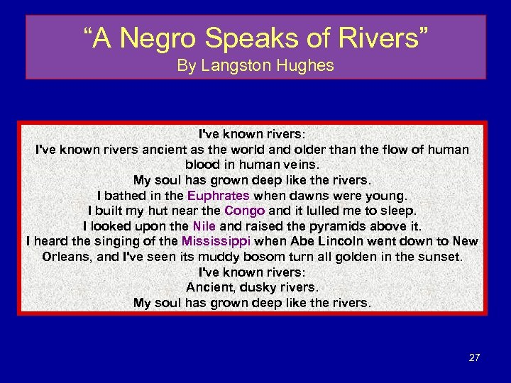 """A Negro Speaks of Rivers"" By Langston Hughes I've known rivers: I've known rivers"