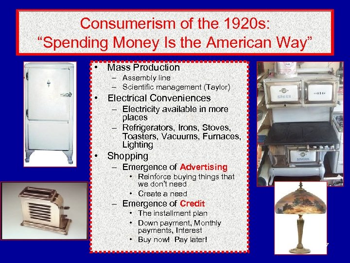 "Consumerism of the 1920 s: ""Spending Money Is the American Way"" • Mass Production"