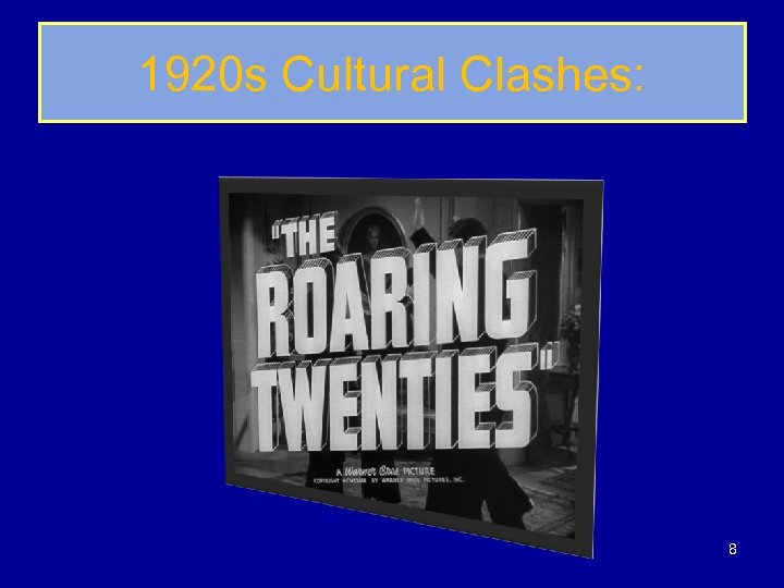 1920 s Cultural Clashes: 8