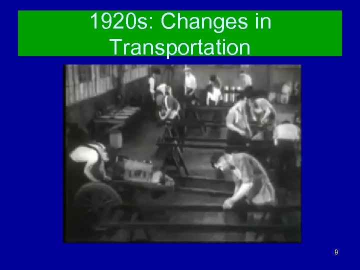 1920 s: Changes in Transportation 9