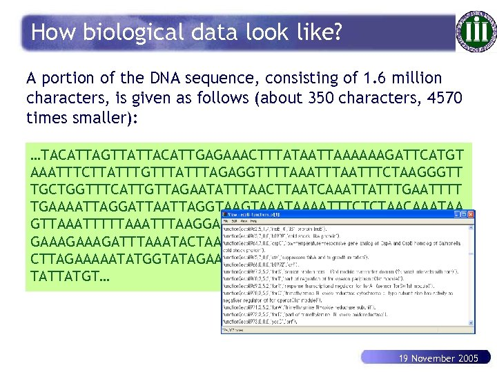 How biological data look like? A portion of the DNA sequence, consisting of 1.