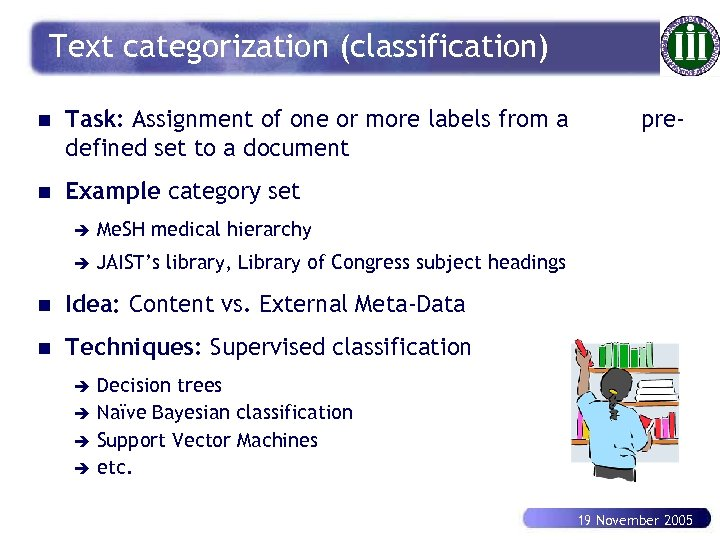 Text categorization (classification) n Task: Assignment of one or more labels from a defined
