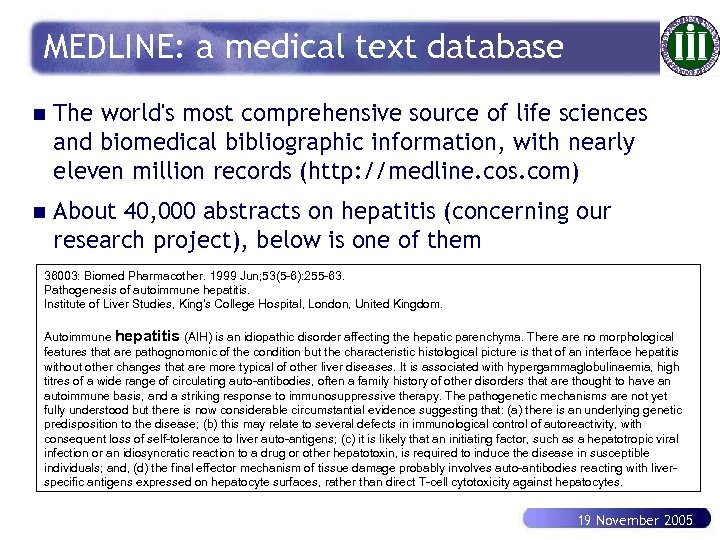 MEDLINE: a medical text database n The world's most comprehensive source of life sciences