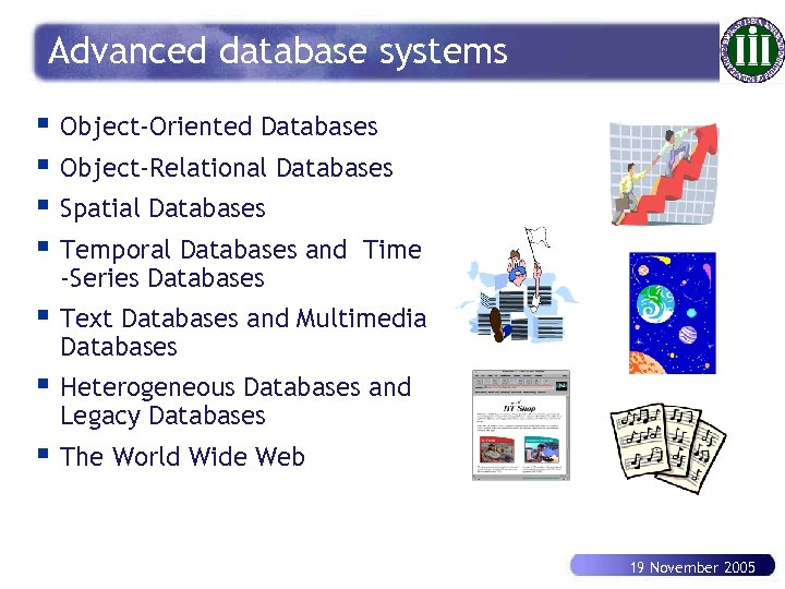 Advanced database systems § Object-Oriented Databases § Object-Relational Databases § Spatial Databases § Temporal