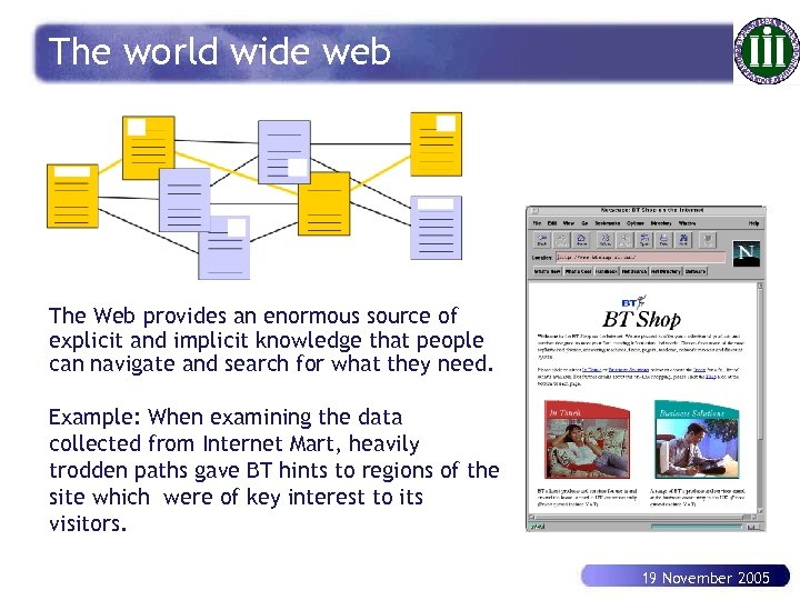 The world wide web The Web provides an enormous source of explicit and implicit