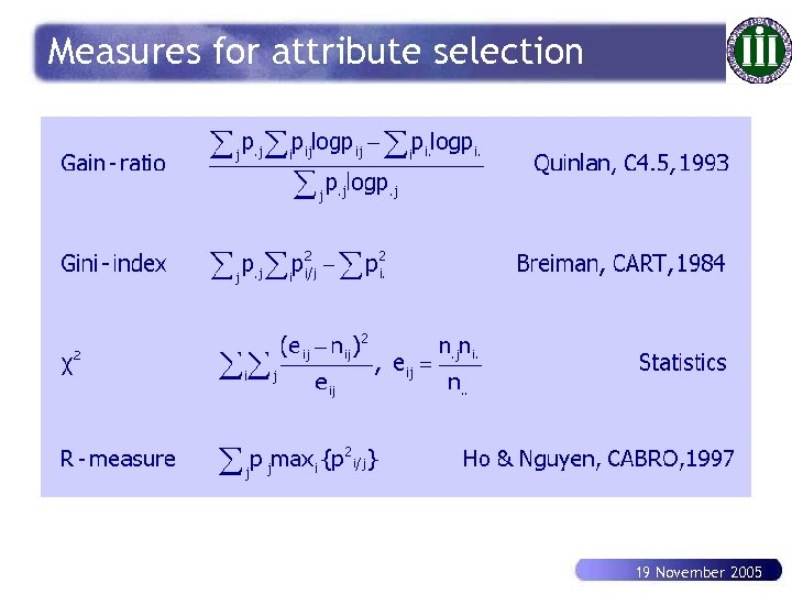 Measures for attribute selection 19 November 2005