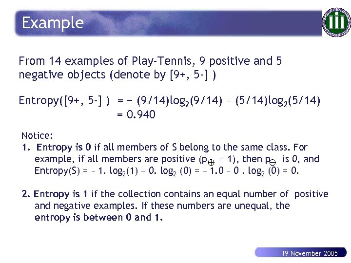 Example From 14 examples of Play-Tennis, 9 positive and 5 negative objects (denote by