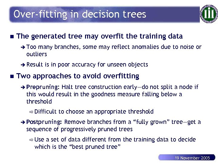 Over-fitting in decision trees n The generated tree may overfit the training data è