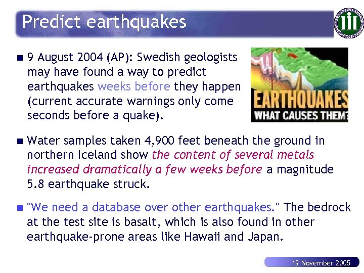 Predict earthquakes n 9 August 2004 (AP): Swedish geologists may have found a way