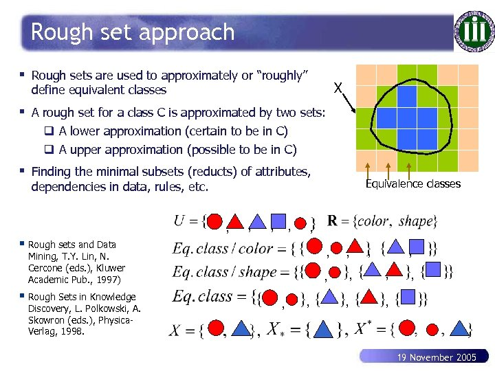 "Rough set approach § Rough sets are used to approximately or ""roughly"" X define"