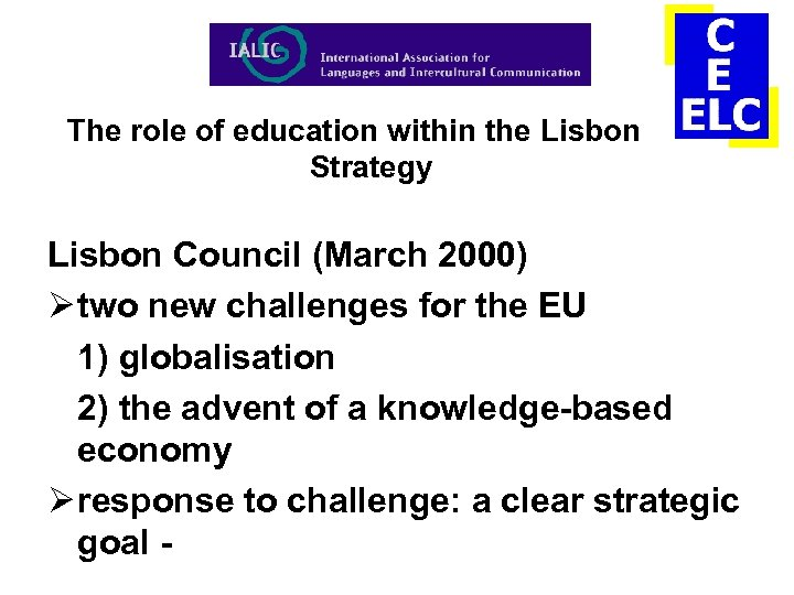 The role of education within the Lisbon Strategy Lisbon Council (March 2000) Ø two