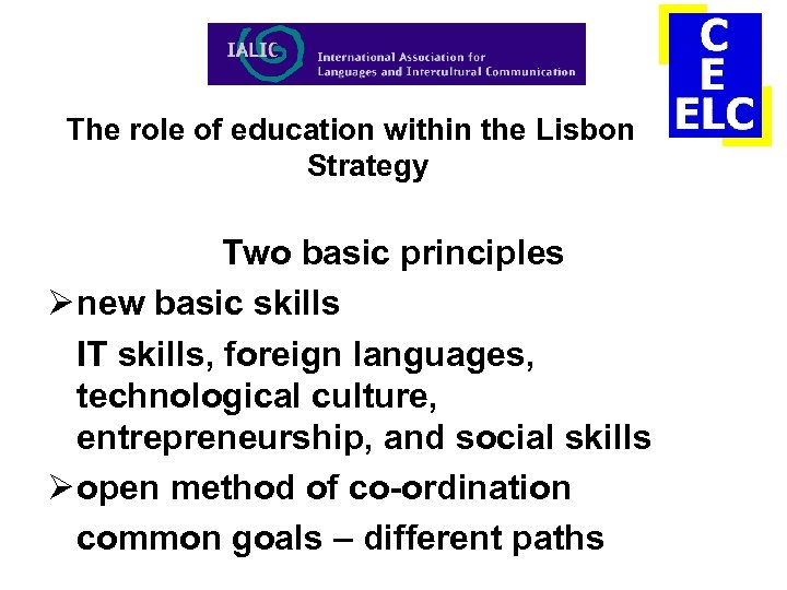 The role of education within the Lisbon Strategy Two basic principles Ø new basic
