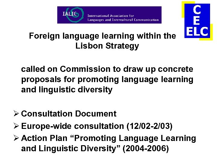 Foreign language learning within the Lisbon Strategy called on Commission to draw up concrete
