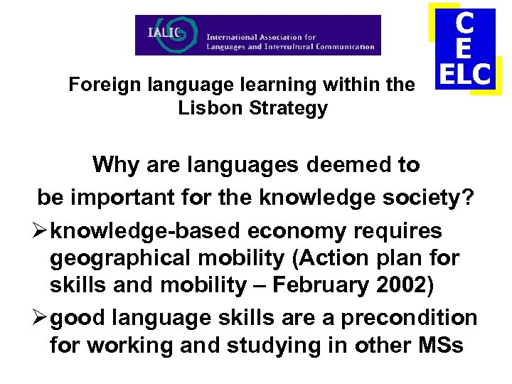 Foreign language learning within the Lisbon Strategy Why are languages deemed to be important