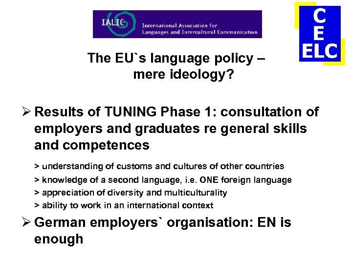 The EU`s language policy – mere ideology? Ø Results of TUNING Phase 1: consultation
