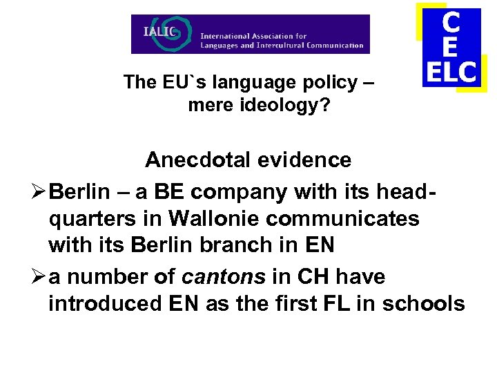 The EU`s language policy – mere ideology? Anecdotal evidence Ø Berlin – a BE