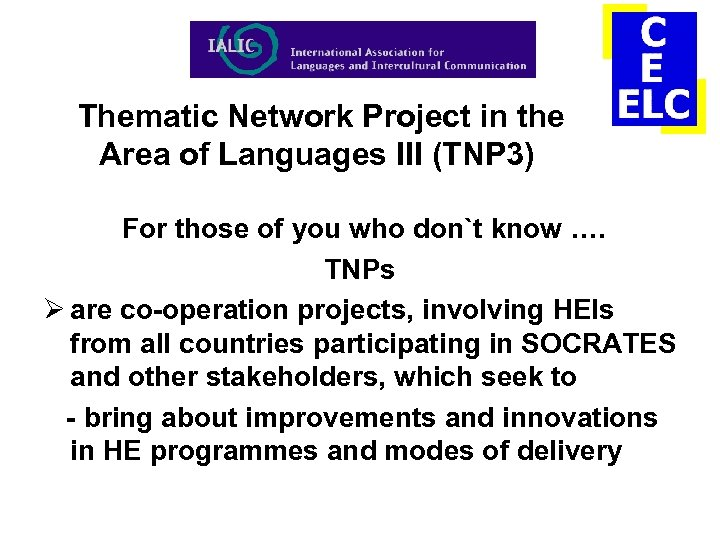 Thematic Network Project in the Area of Languages III (TNP 3) For those of
