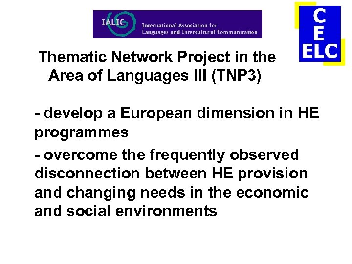 Thematic Network Project in the Area of Languages III (TNP 3) - develop a