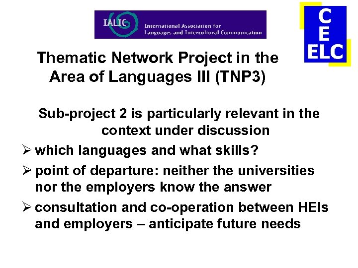 Thematic Network Project in the Area of Languages III (TNP 3) Sub-project 2 is