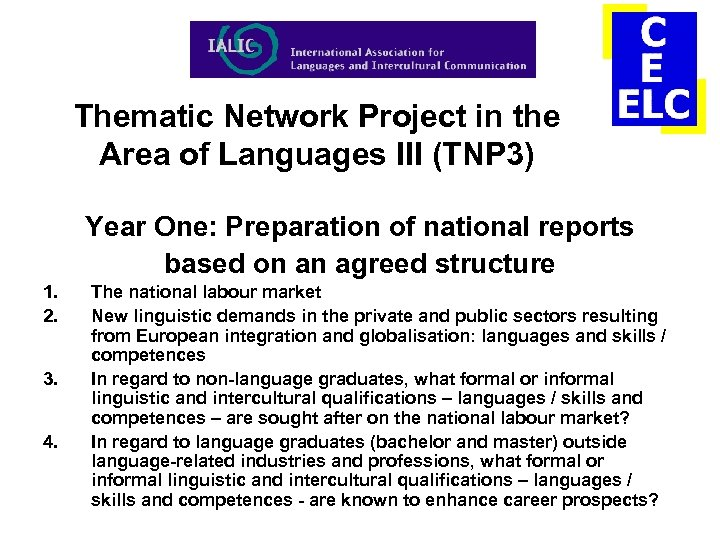 Thematic Network Project in the Area of Languages III (TNP 3) Year One: Preparation
