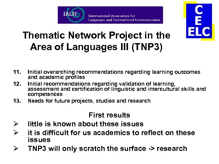Thematic Network Project in the Area of Languages III (TNP 3) 11. 12. 13.