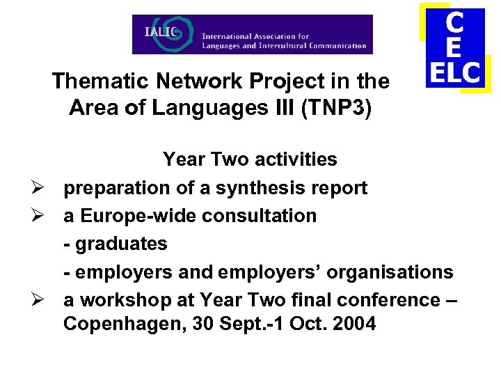 Thematic Network Project in the Area of Languages III (TNP 3) Year Two activities