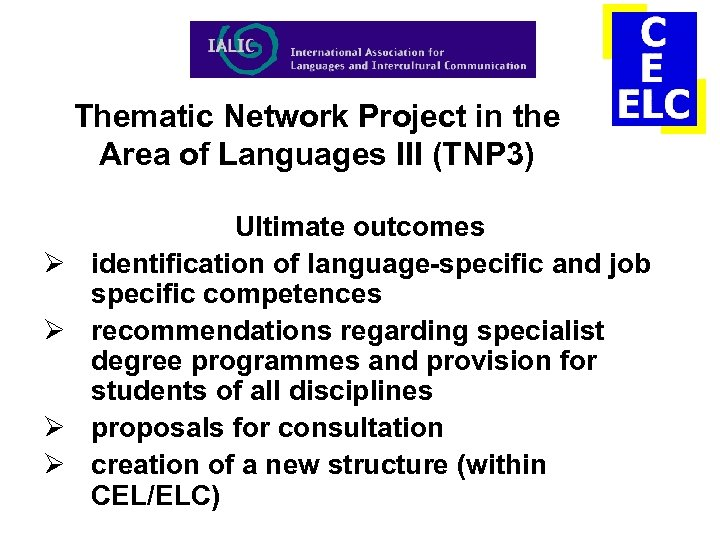 Thematic Network Project in the Area of Languages III (TNP 3) Ø Ø Ultimate