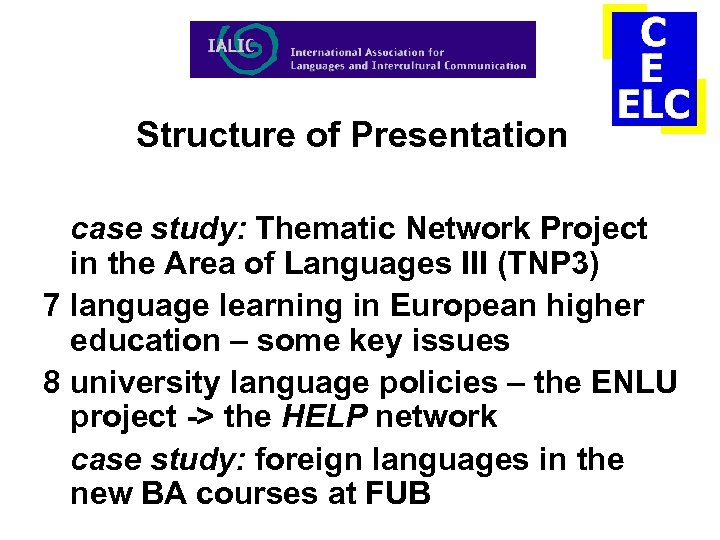 Structure of Presentation case study: Thematic Network Project in the Area of Languages III