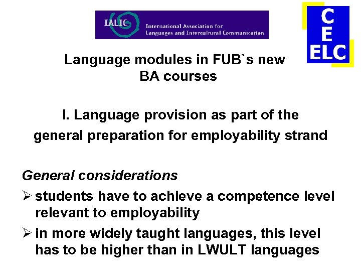 Language modules in FUB`s new BA courses I. Language provision as part of the