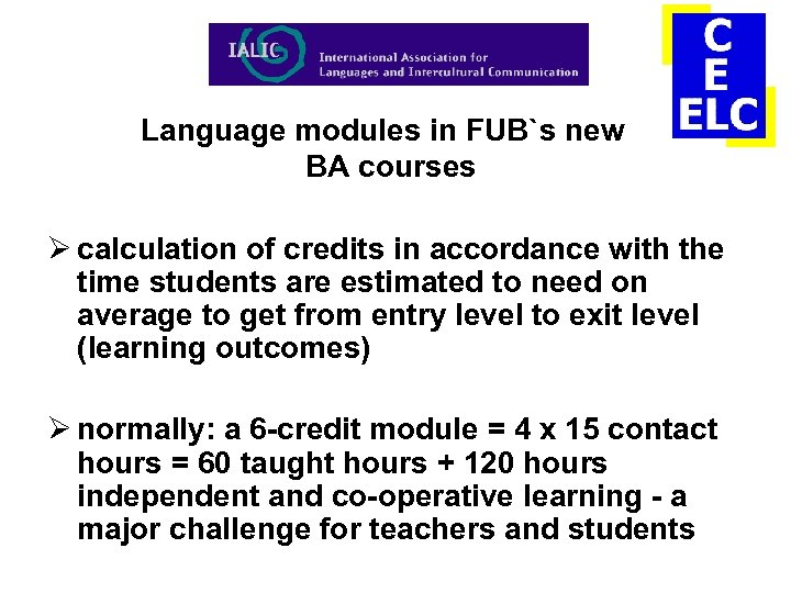 Language modules in FUB`s new BA courses Ø calculation of credits in accordance with