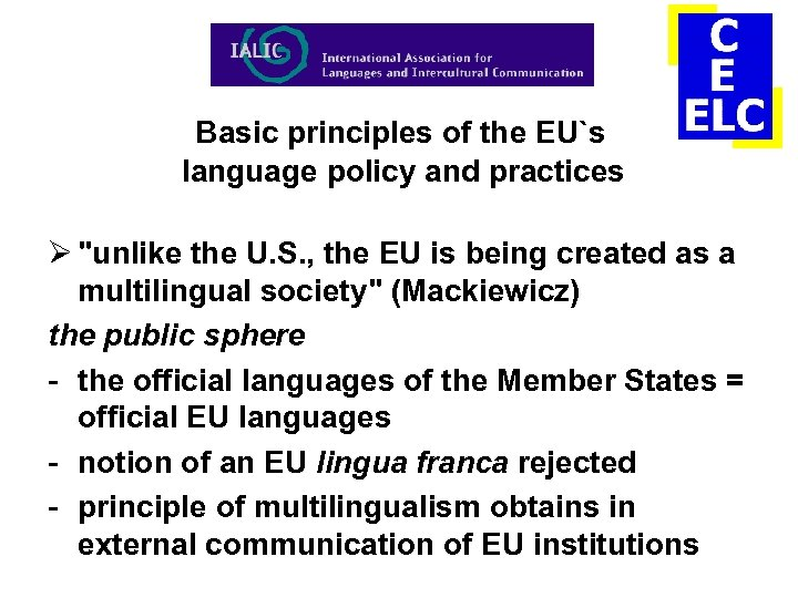 Basic principles of the EU`s language policy and practices Ø