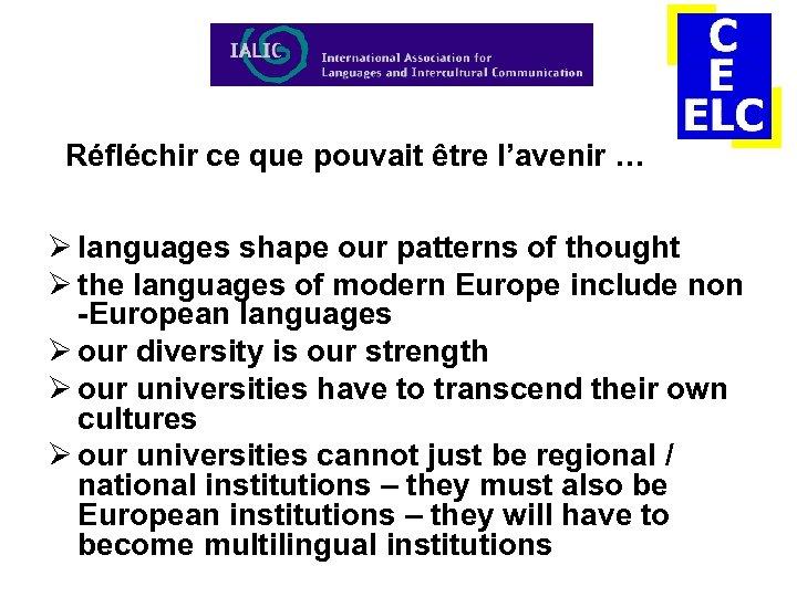 Réfléchir ce que pouvait être l'avenir … Ø languages shape our patterns of thought